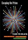 Escaping the Prism... Fade to Black: Poetry and Essays by Jalil Muntaqim (Paperback / softback, 2015)