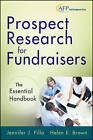 Prospect Research for Fundraisers: The Essential Handbook by Jennifer J. Filla, Helen Brown, Helen E. Brown (Hardback, 2013)