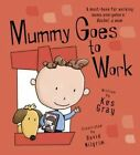 Mummy Goes to Work by Kes Gray (Paperback, 2014)