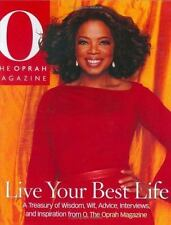 Live Your Best Life : A Treasury of Wisdom, Wit, Advice, Interviews, and Inspiration from O, the Oprah Magazine by Oprah Winfrey (2005, Hardcover, Revised)