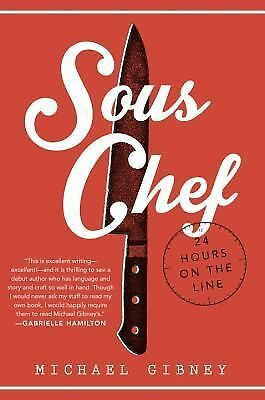 Sous Chef : 24 Hours on the Line by Michael Gibney (2014, Hardcover)