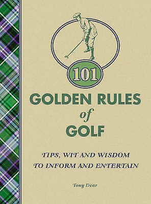 "1 of 1 - ""AS NEW"" 101 Golden Rules of Golf, Dear, Tony, Book"