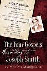 The Four Gospels According to Joseph Smith by H Michael Marquardt (Paperback / softback, 2007)