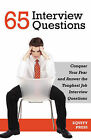 65 Interview Questions: Conquer Your Fear and Answer the Toughest Job Interview Questions by Kendall Cook (Paperback / softback, 2007)