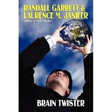 Brain Twister by Laurence Janifer, Mark Phillips and Randall Garrett (2007,...