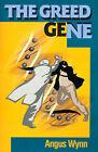 The Greed Gene by Angus Wynn (Paperback / softback, 2000)