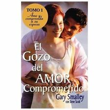 El Gozo del Amor Comprometido Tomo 1 : Amando y Comprendiendo a Tu Esposa by...