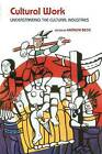 Cultural Work: Understanding the Cultural Industries by Taylor & Francis Ltd (Paperback, 2002)