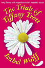 The Trials of Tiffany Trott by Isabel Wolff (Paperback, 1998)