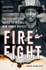 Firefight: The Century-Long Battle to Integrate New York's Bravest by Ginger Adams Otis (Hardback, 2015)