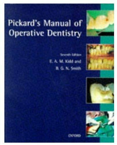 Pickard's Manual of Operative Dentistry By E. A. M. Kidd, B. G. N. Smith