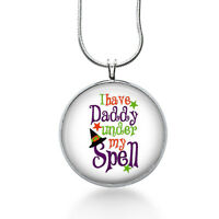 Daddy Girl Necklace- I Have Daddy Under My Spell- Love My Daddy - Daughter Gift
