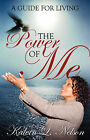 The Power of Me: A Guide for Living by Kalvin L Nelson (Paperback / softback, 2008)