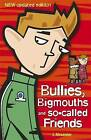 Bullies, Bigmouths and So-Called Friends: 4 by Jenny Alexander (Paperback, 2006)