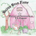 Silver Star Farm by T L Fabrizio Book Paperback Softback