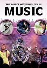 The Impact of Technology in Music by Matthew Anniss (Hardback, 2015)