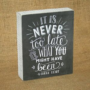 Chalk-Art-Sign-It-Is-Never-To-Late-Wood-Box-Plaque-Wall-or-Table-Home-Decor