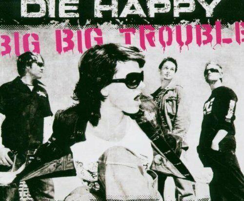 Die Happy Big big trouble (#6705572)  [Maxi-CD]