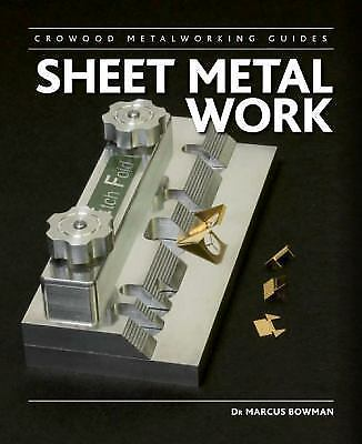 Sheet Metal Work~Specialist hand tools~Techniques~Projects~Low-cost ideas~NEW!