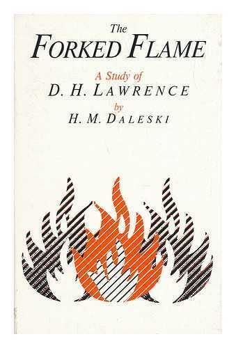 The Forked Flame - a Study of D. H. Lawrence