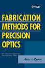 Fabrication Methods for Precision Optics by Hank H. Karow (Paperback, 2004)