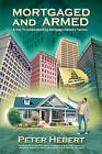 Mortgaged and Armed by Peter Hebert (Paperback / softback, 2010)