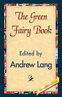 The Green Fairy Book by Andrew Lang (Hardback, 2007)