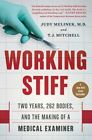 Working Stiff: Two Years, 262 Bodies, and the Making of a Medical Examiner by T. J. Mitchell, Judy Melinek (Paperback, 2015)