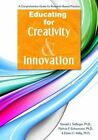 Educating for Creativity and Innovation a Comprehensiv - Donald Treffing PA