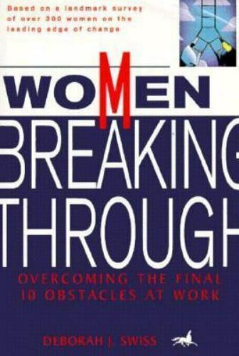 Peterson's Women Breaking Through: Overcoming the Final 10 Obstacles at Work by