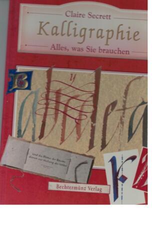 1 von 1 - Claire Secrett - Kalligraphie. Alles, was Sie brauchen - 1998