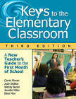Keys to the Elementary Classroom: A New Teacher's Guide to the First Month of School by Judith C. Stobbe, Janette Miller, Carrol E. Moran, Ellen R. Moir, Wendy E. Baron (Paperback, 2008)