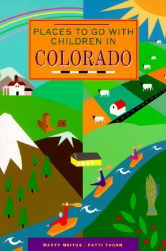 Fun Places to Go with Children in Colorado by Meitus, Marty