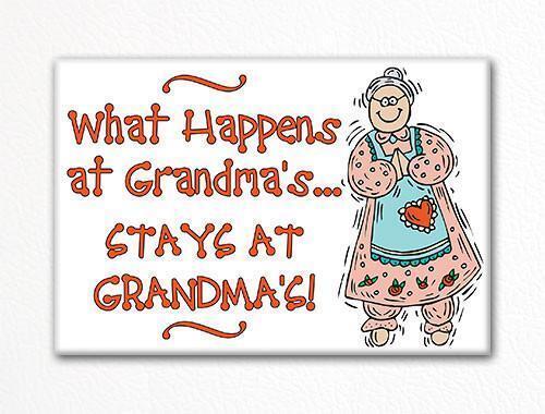 What Happens at Grandma/'s Stays at Grandma/'s Fridge Magnet
