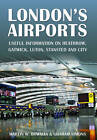 London's Airports: Useful Information on Heathrow, Gatwick, Luton, Stansted and City by Martin Bowman, Graham Simons (Paperback, 2011)