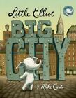 Little Elliot, Big City by Mike Curato (Hardback, 2014)