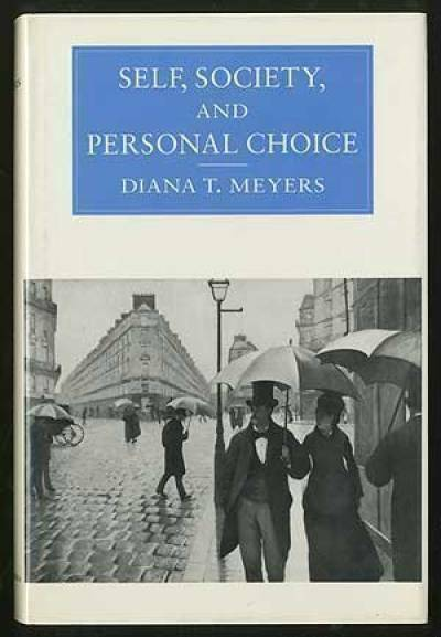 Self, Society, and Personal Choice Hardcover Diana Tietjens Meyers
