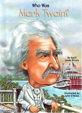 Who Was?: Who Was Mark Twain? by April Jones Prince and Who HQ (2004, Paperback)