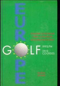 GOLF EUROPE 1993/94 - 2812 COURSES -GIRSCHEK HALLWAG -TEDESCO-INGLESE-FRANCESE - Italia - GOLF EUROPE 1993/94 - 2812 COURSES -GIRSCHEK HALLWAG -TEDESCO-INGLESE-FRANCESE - Italia
