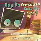 Why Do Computers Know So Much? by Jennifer Shand (Board book, 2015)