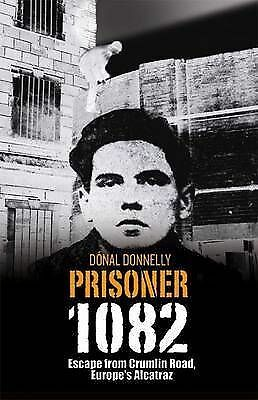 Prisoner 1082 : Escape from Crumlin Road, Europe's Alcatraz-ExLibrary