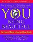 You: Being Beautiful: The Owner's Manual to Inner and Outer Beauty by Michael F Roizen, Mehmet Oz (Paperback / softback, 2012)