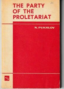The-Party-of-the-Proletariat-USSR-1971-N-Pukhlov-Marxist-Leninist-Theory