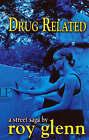 Drug Related by Roy Glenn (Paperback, 2008)