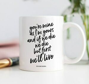 If We Die We Die But First We'll Live Mug Ygritte Quote Gift For Her Got Coffee