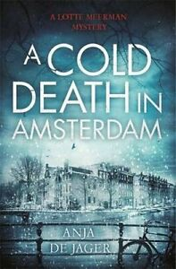 A-Cold-Death-in-Amsterdam-by-Anja-de-Jager-Hardback-2015