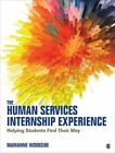 The Human Services Internship Experience: Helping Students Find Their Way by Marianne R. Woodside (Paperback, 2016)