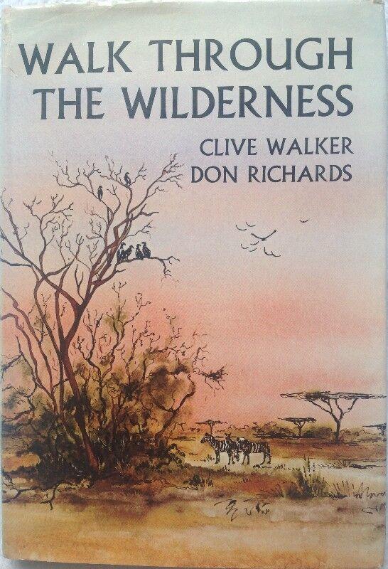 Walk through the Wilderness - Clive Walker & Don Richards - Hardcover