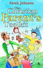 The Christian Parents Toolkit by Sarah Johnson (Paperback, 2008)