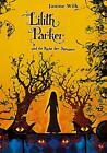 Lilith Parker 04: Und die Rache der Dämonen von Janine Wilk (2014, Gebundene Ausgabe)